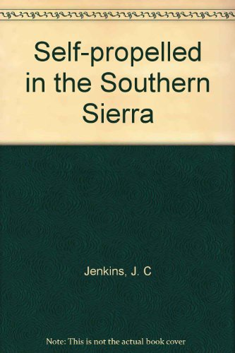 9780911824391: Self-propelled in the Southern Sierra