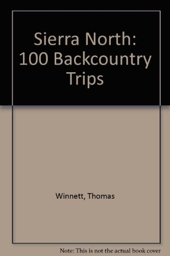 9780911824469: Sierra North: 100 back-country trips in the High Sierra