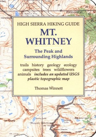 High Sierra Hiking Guide to Mt Whitney: The Peak and Surrounding Highlands (High Sierra hiking ...