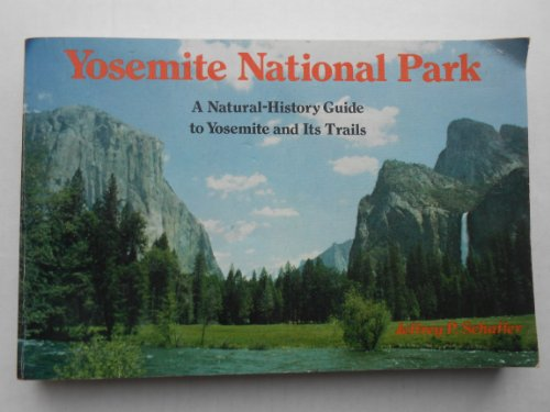 9780911824667: Yosemite National Park: A Natural-History Guide to Yosemite and Its Trails
