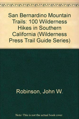 9780911824858: San Bernardino Mountain Trails: 100 Wilderness Hikes in Southern California (Wilderness Press Trail Guide Series)