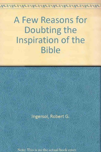 9780911826081: A Few Reasons for Doubting the Inspiration of the Bible