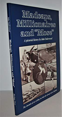 "Madcaps, Millionaires and ""Mose"": The Chronicle of: Underwood, John"