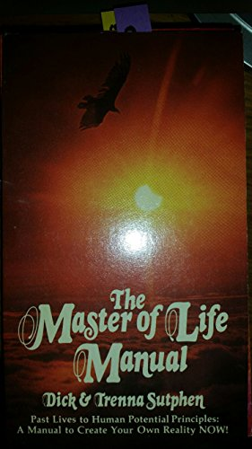 9780911842197: Dick Sutphen's Master of Life Manual