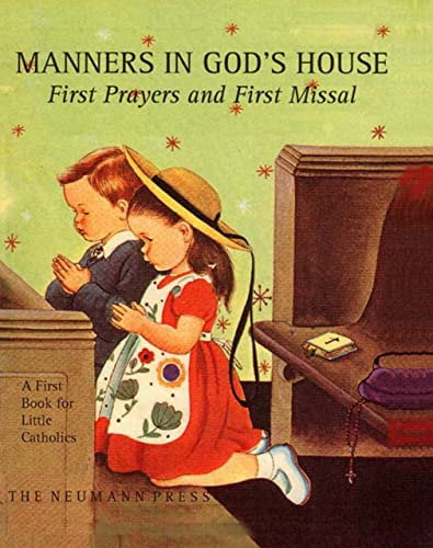 9780911845198: Manners in God's House: First Prayers and First Missal