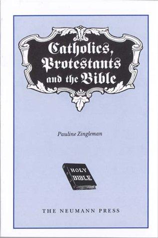 Catholics, Protestants and the Bible: Zingleman, Pauline