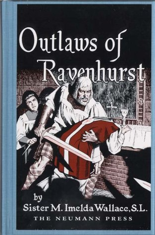 9780911845327: Outlaws of Ravenhurst [Hardcover] by Wallace, M. Imelda
