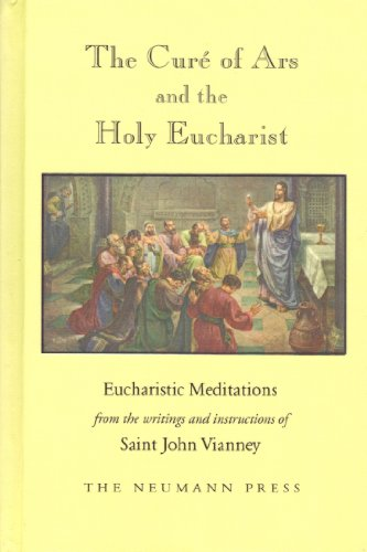 9780911845983: The Curé of Ars and the Holy Eucharist