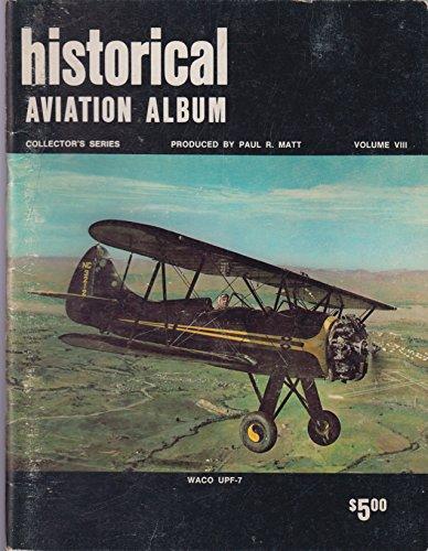 Historical Aviation Album, Vol. 8: Matt, Paul R.