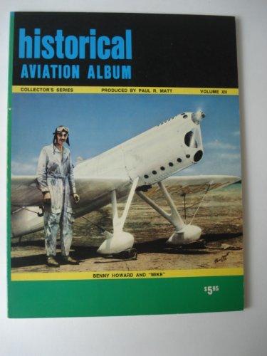Historical Aviation Album Collector's Series Volume XI: Matt,Paul R.