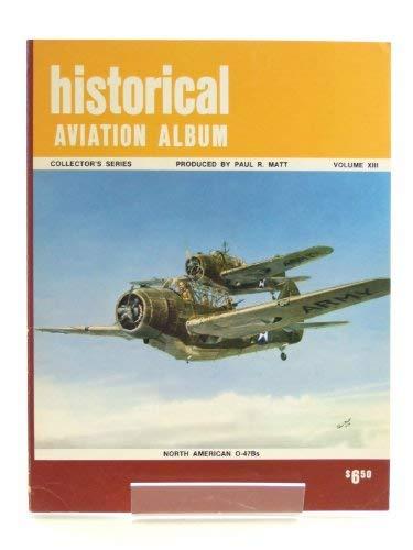 Historical Aviation Album Collector's Series Volume XIII: Matt,Paul R.