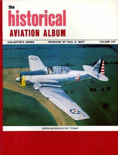 The Historical Aviation Album: Collector's Series Volume: Matt, Paul R.