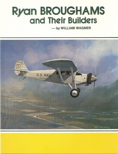 9780911852769: Ryan Broughams and Their Builders (Aviation heritage library series)