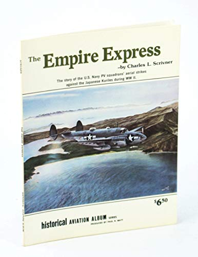 The Empire Express: The story of the: Scrivner, Charles L