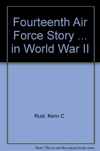 9780911852806: Fourteenth Air Force Story ... in World War II