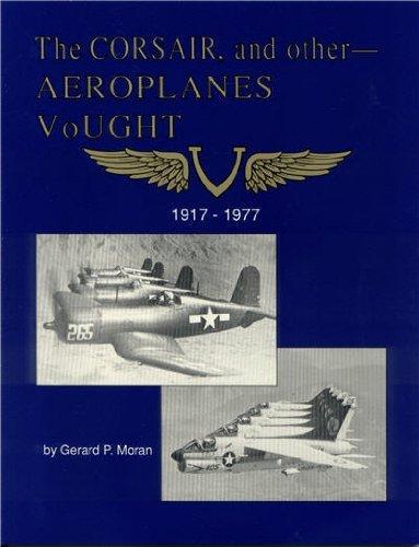 Aeroplanes Vought 1917-1977: Moran, Gerard P.