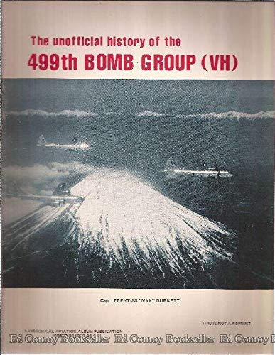 The unofficial history of the 499th Bomb Group (VH): Prentiss Burkett