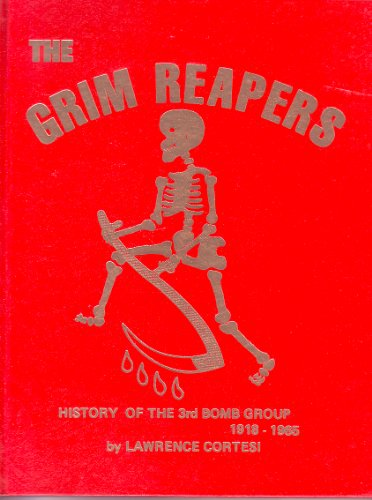 9780911852943: Grim Reapers: History of the Third Bomb Group, 1918-1965