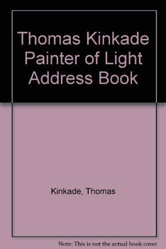 9780911855746: Thomas Kinkade, Painter of Light: Address Book