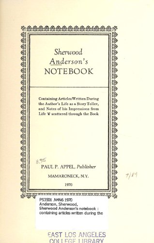 Sherwood Anderson's notebook;: Containing articles written during: Anderson, Sherwood