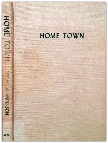 Home Town: Photographs By Farm Security Workers.: Anderson, Sherwood; Anderson,