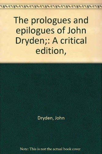 Prologues and Epilogues of John Dryden: Dryden, John