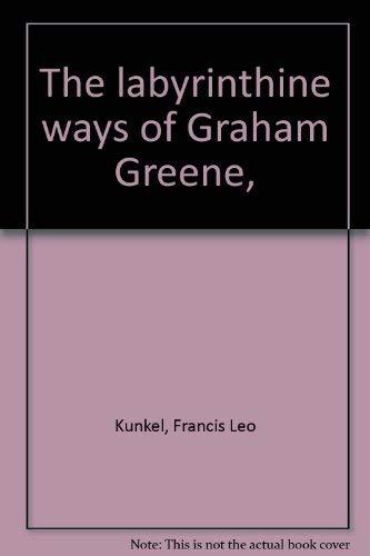 9780911858259: The Labyrinthine Ways of Graham Greene