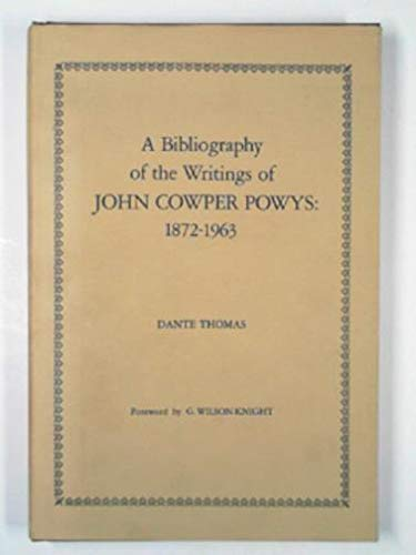 A Bibliography of the Writings of John Cowper Powys: 1872-1963