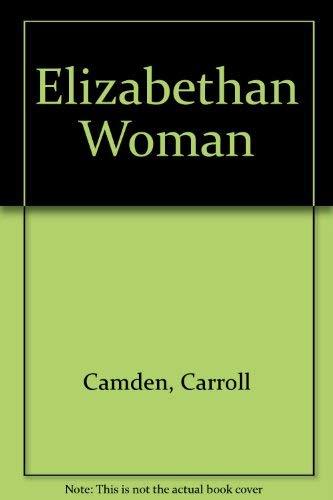 The Elizabethan woman: Camden, Carroll