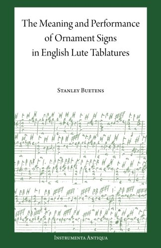 9780911859003: The Meaning and Performance of Ornaments in Lute Tablature