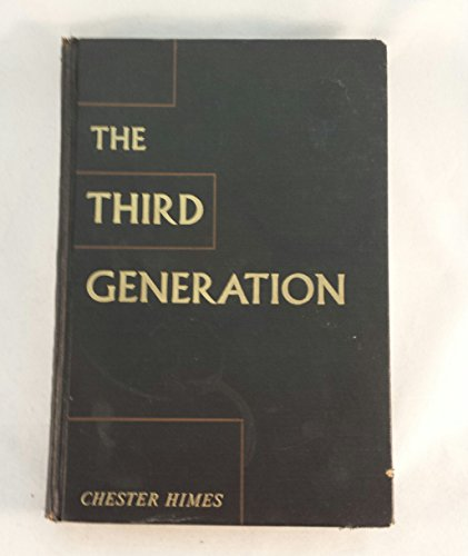 The Third Generation by Chester B. Himes (1973, Hardcover, Reprint): Himes, Chester B.