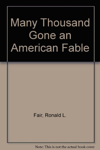 Many Thousand Gone an American Fable: Fair, Ronald L.