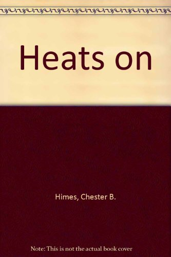 The Heat's On: Himes, Chester