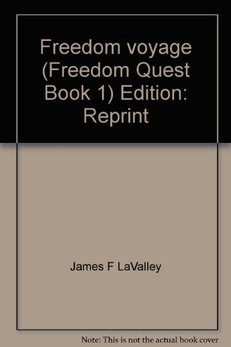 Freedom voyage (Freedom quest): LaValley, James F