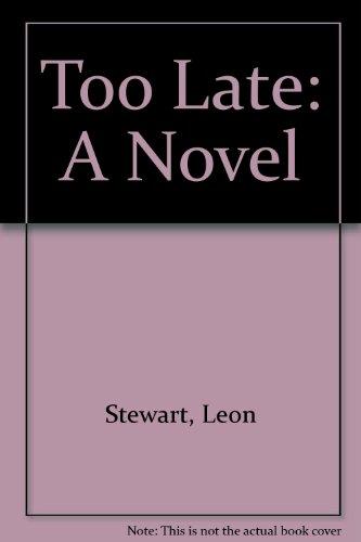 9780911866667: Too Late: A Novel