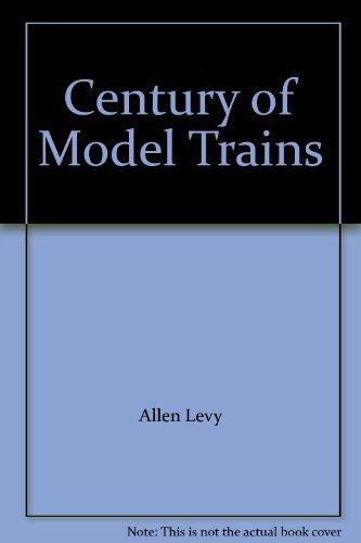 9780911868029: Century of Model Trains