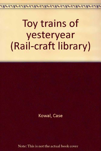 9780911868227: Title: Toy trains of yesteryear Railcraft library