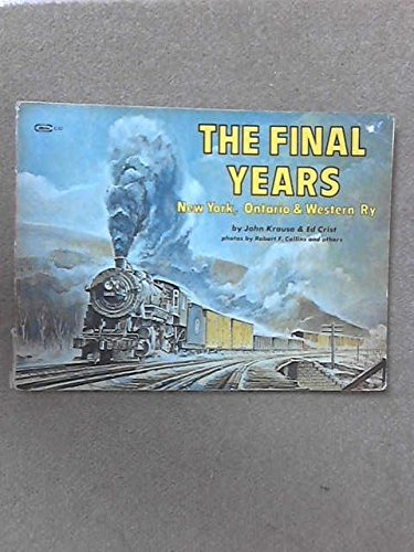 9780911868326: The Final Years: New York, Ontario & Western Ry