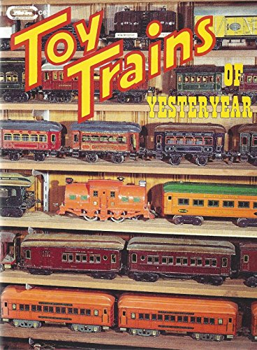 9780911868678: Toy Trains of Yesteryear
