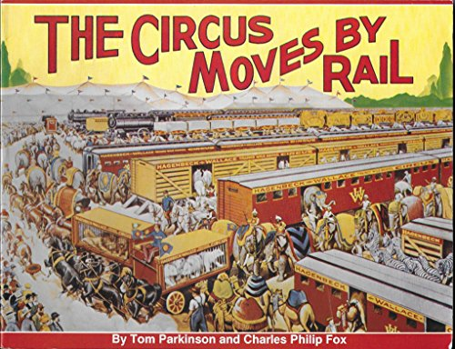 9780911868845: The Circus Moves by Rail