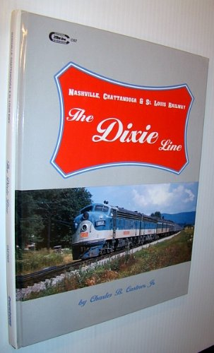 The Dixie Line: Nashville, Chattanooga & St. Louis Railway: Castner, Charles B
