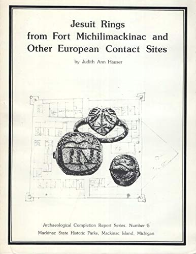 Jesuit Rings from Fort Michilimackinac and Other: Hauser, J A
