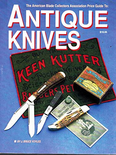 9780911881127: The American Blade Collectors Association price guide to antique knives
