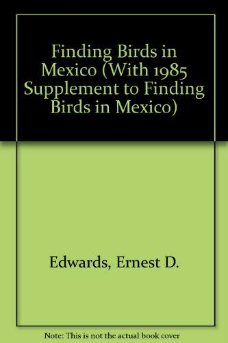 Finding Birds in Mexico: Edwards, Ernest P.