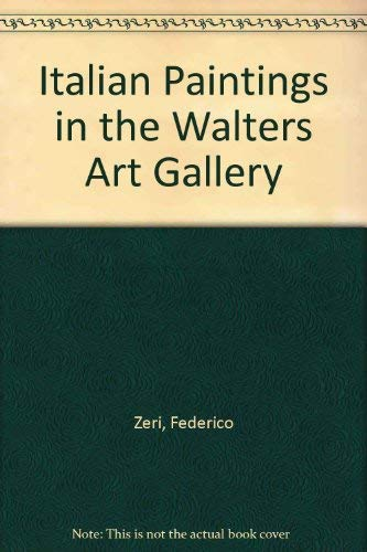 Italian Paintings in the Walters Art Gallery: Zeri, Federico; Packard,