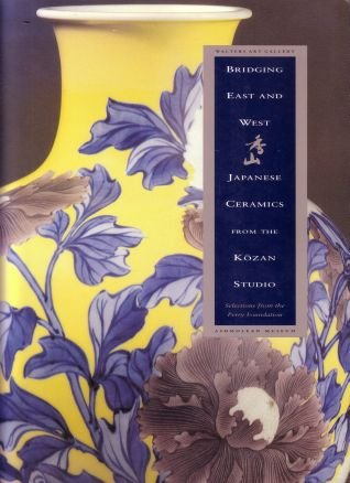 9780911886399: Bridging East and West: Japanese Ceramics from the Kozan Studio (English and Japanese Edition)