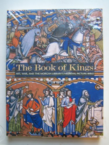 9780911886542: The Book of Kings: Art, War, and the Morgan Library's Medieval Picture Bible