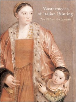 Masterpieces of Italian Painting: The Walters Art: Walters Art Museum