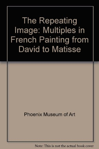 9780911886672: The Repeating Image: Multiples in French Painting from David to Matisse