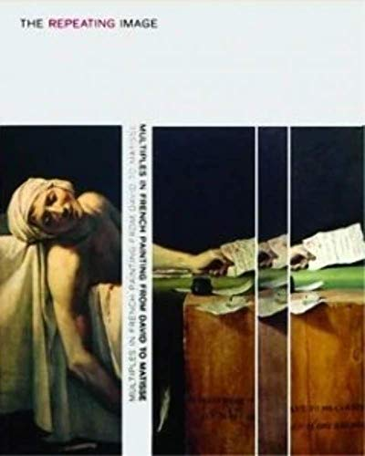 9780911886689: The Repeating Image: Multiples in French Painting from David to Matisse
